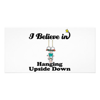 i believe in hanging upside down photo card