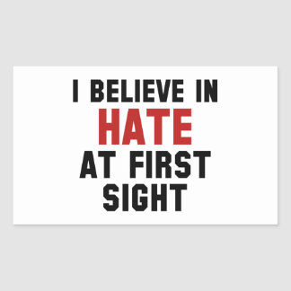 I Believe In Hate At First Sight Rectangular Sticker