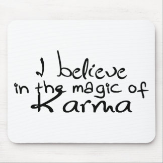 I Believe in Karma Office Mouse Pad