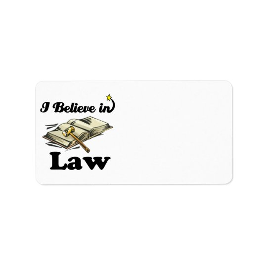 i believe in law label