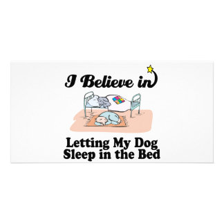 i believe in letting dog sleep in bed customized photo card
