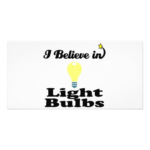 i believe in light bulbs picture card