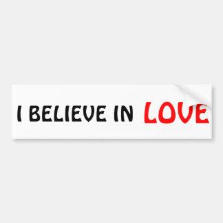 I believe in Love Car Bumper Sticker