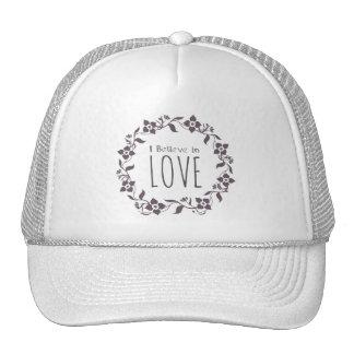 I Believe in Love Hat