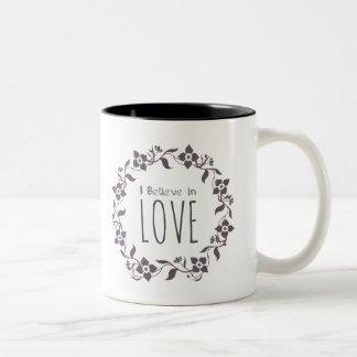 I Believe in Love Coffee Mug