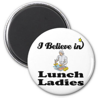 i believe in lunch ladies magnet