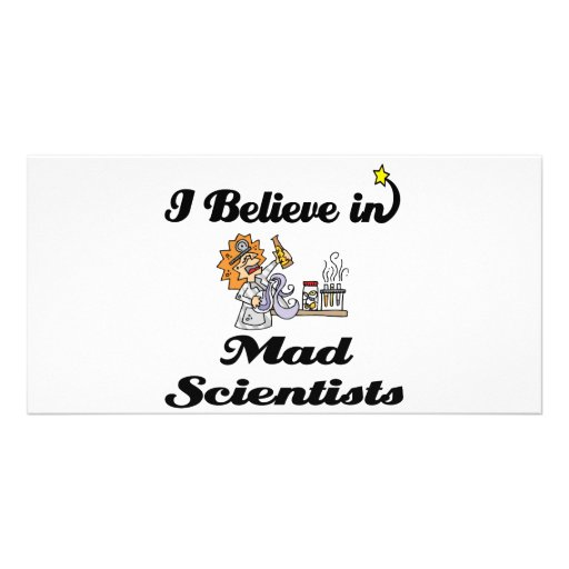 i believe in mad scientists photo card