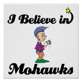 i believe in mohawks poster