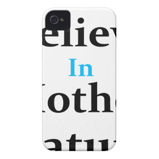 I Believe In Mother Nature iPhone 4 Cases