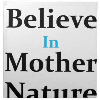 I Believe In Mother Nature Napkin