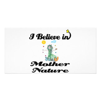 i believe in mother nature picture card