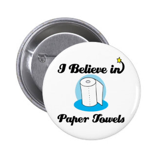 i believe in paper towels button