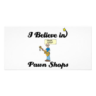 i believe in pawn shops personalised photo card