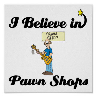 i believe in pawn shops poster