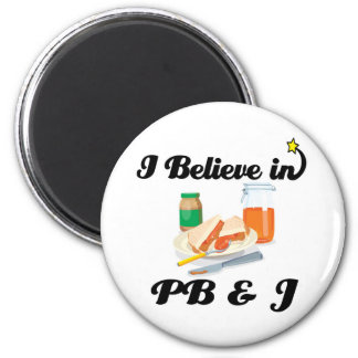 i believe in PB and J 6 Cm Round Magnet