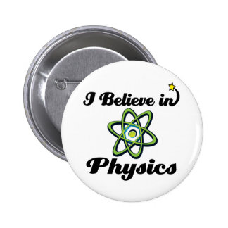 i believe in physics pinback buttons