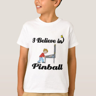i believe in pinball T-Shirt