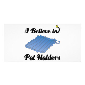 i believe in pot holders personalized photo card