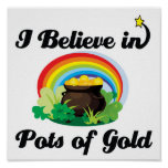 i believe in pots of gold