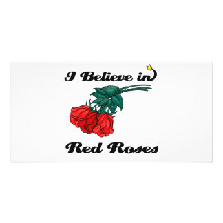 i believe in red roses photo card