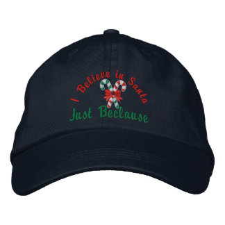 I Believe in Santa ... Just Beclause Candy Canes Embroidered Hat