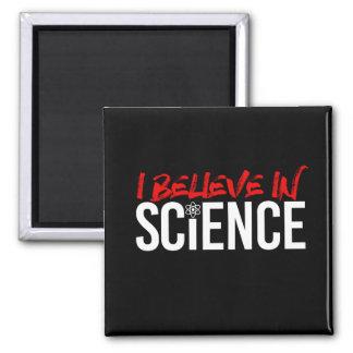 I BELIEVE IN SCIENCE - - Pro-Science -- white -.pn Magnet