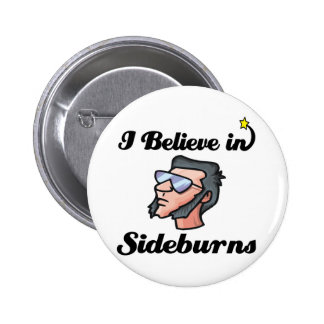 i believe in sideburns pinback buttons