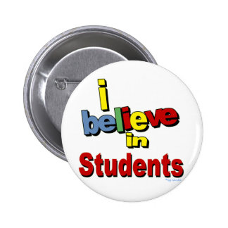 I believe in Students 6 Cm Round Badge