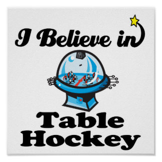 i believe in table hockey poster