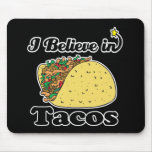 i believe in tacos mousemat