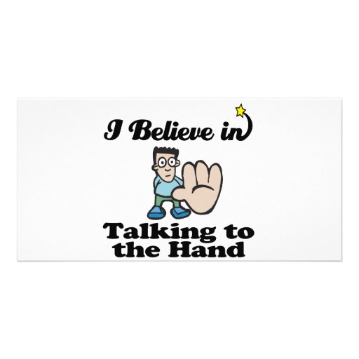 i believe in talking to the hand customized photo card