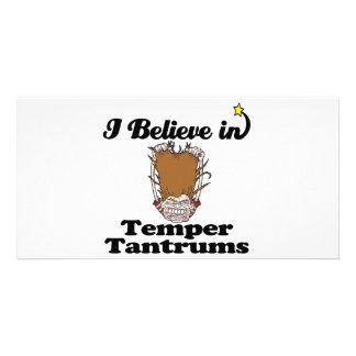 i believe in temper tantrums photo greeting card