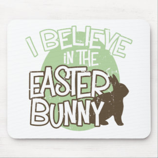 I Believe in the Easter Bunny Mouse Pad