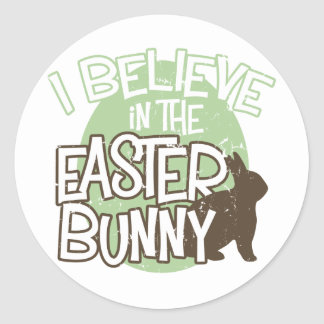 I Believe in the Easter Bunny Round Sticker