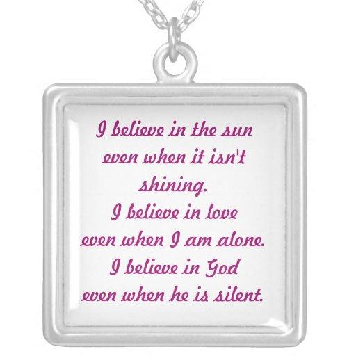 I believe in the sun ...even when it isn't shining pendant