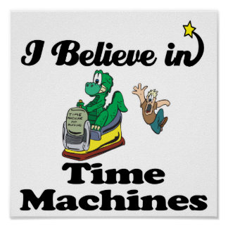 i believe in time machines poster
