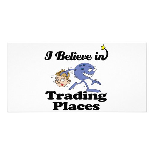 i believe in trading places personalized photo card