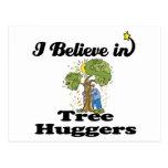 i believe in tree huggers postcard