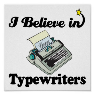 i believe in typewriters poster