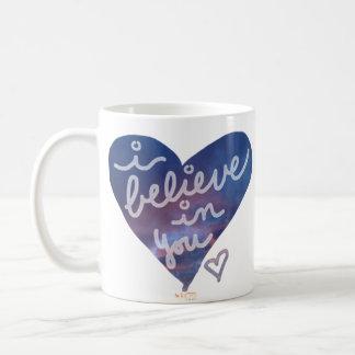 I Believe In You Coffee Mug