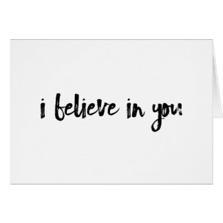 I believe in you minimalist handlettered card