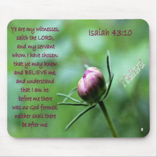 I Believe! - Ye Are My Witnesses - mousepad