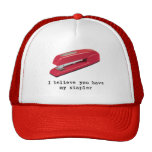 I Believe You Have My Stapler Hat