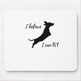 I belive I can fly dachshund Mouse Pad