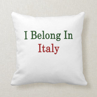 I Belong In Italy Cushion