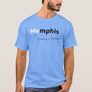 I Belong In Memphis T-Shirt