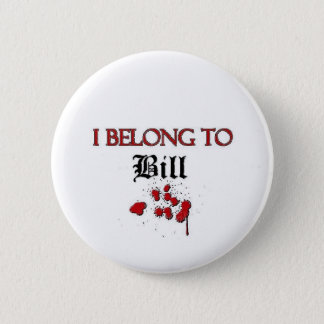 I Belong to Bill 6 Cm Round Badge