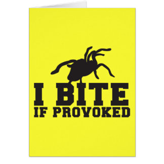 I Bite if PROVOKED Arach Tarantula  attack design Card
