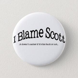 I Blame Scott 6 Cm Round Badge