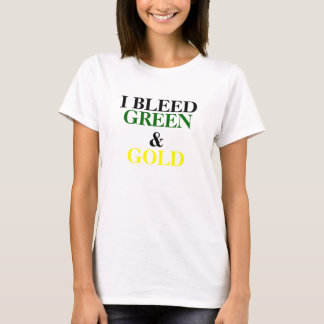 I BLEED, GREEN, &, GOLD T-Shirt